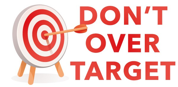 Dont Over Target | Orderwise