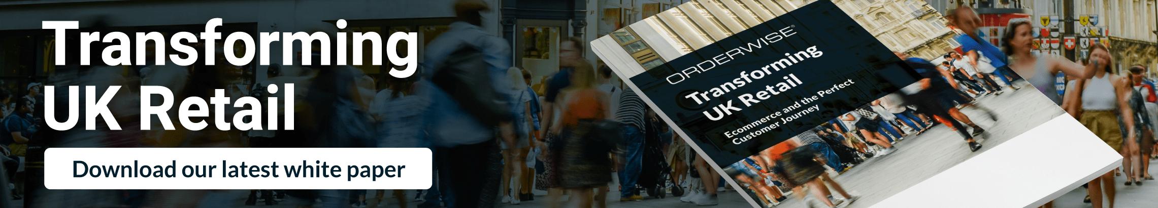 Transforming UK Retail Large | Orderwise